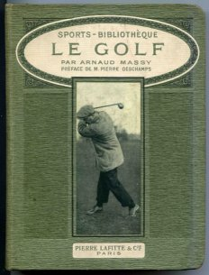 Le Golf Arnaud Massy chez Editions Pierre Laffitte 1911