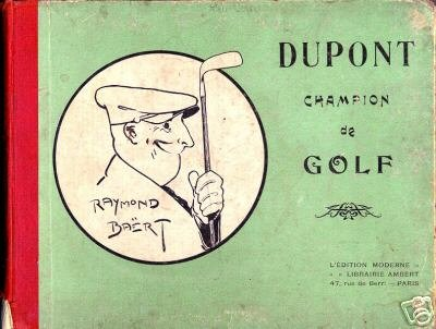 Dupont champion de golf Raymond Baert chez L'Edition Moderne en 1913