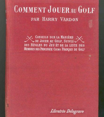Comment jouer au golf Harry Vardon chez Librairie Delagrave en 1920